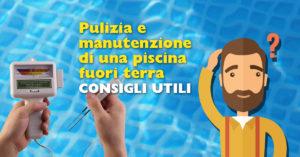 Pulizia e manutenzione di una piscina fuori terra consigli utili - Pulizia piscina fuori terra ...