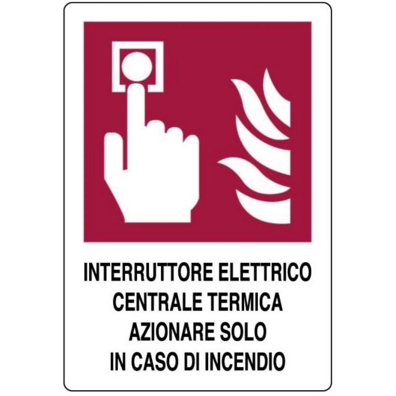 Cartello interruttore elettrico centrale termica azionare solo in caso di incendio